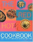 The Red Hot Cookbook: Create a Culinary Inferno with Flaming Good Recipes from Around the World
