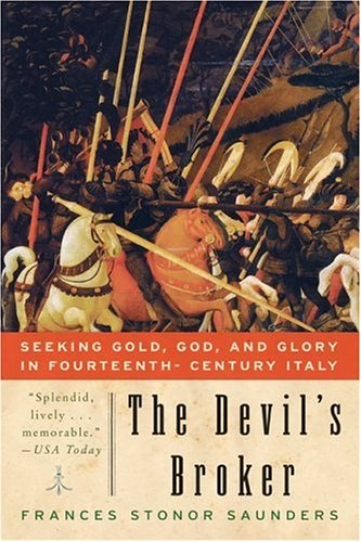 The Devil's Broker: Seeking Gold, God, and Glory in Fourteenth- Century Italy