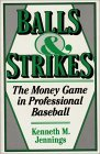 Balls and Strikes: The Money Game in Professional Baseball