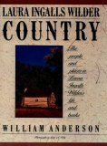 Laura Ingalls Wilder Country: The People and Places in Laura Ingalls Wilder's Life and books
