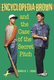 Encyclopedia Brown and the Case of the Secret Pitch (Encyclopedia Brown, #2)