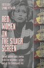 Red Women on the Silver Screen: Soviet Women and Cinema from the Beginning to the End of the Communist Era