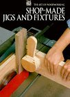 Shop-Made Jigs and Fixtures
