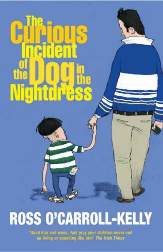 Curious Incident of the Dog in the Nightdress by Ross O'Carroll-Kelly