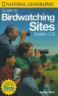 National Geographic Guide to Bird Watching Sites, Eastern US