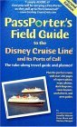 Passporter's Field Guide to the Disney Cruise Line: The Take-Along Travel Guide and Planner