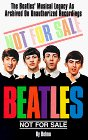 Not for Sale: The Beatles' Musical Legacy as Archived on Unauthorized Recordings