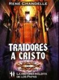 Traidores a Cristo/ Traitors of Christ: La Historia Maldita De Los Papas / The Cursed History of the Popes (Hermetica / Hermetic)