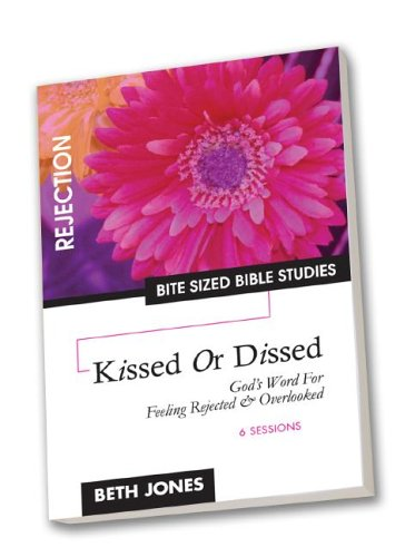 Kissed or Dissed: God's Word for Feeling Overlooked and Rejected