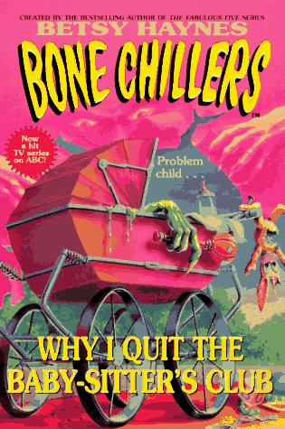 Why I Quit the Baby-sitters Club (Bone Chillers, #17)