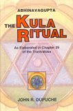 Abhinavagupta: The Kula Ritual As Elaborated in Chapter 29 of the Tantraloka (Chapter 20)