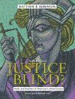 Justice Blind? Ideals and Realities of American Criminal Justice