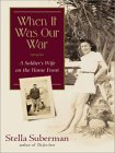 When It Was Our War: A Soldier's Wife in World War II