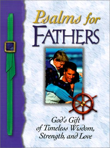 Psalms for Fathers: God's Gift of Endless Love, Joy, and Encouragement