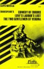 Cliffsnotes on Shakespeare's Comedy of Errors, Love's Labour's Lost & the Two Gentlemen of Verona