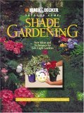 Shade Gardening: New Ideas and Techniques for Low-Light Gardens