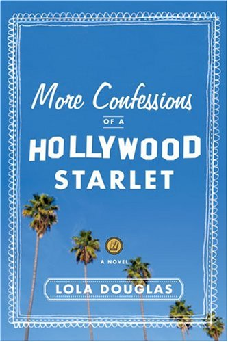 More Confessions of a Hollywood Starlet