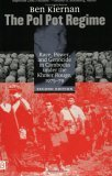 The Pol Pot Regime: Race, Power, and Genocide in Cambodia Under the Khmer Rouge, 1975-79