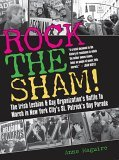 Rock the Sham! The Irish Lesbian & Gay Organization's Battle to March in New York City's St. Patrick's Day Parade
