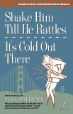 Shake Him Till He Rattles & It's Cold Out There by Malcolm Braly