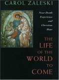 Life of the World to Come: Near-death Experience & Christian Hope (Albert Cardinal Meyer Lecture)
