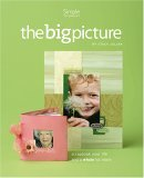 The Big Picture... Scrapbook Your Life and a Whole Lot More