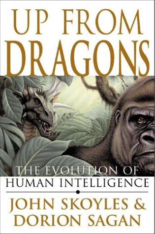 Up from Dragons: The Evolution of Human Intelligence
