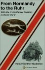 From Normandy to the Ruhr: With the 116th Panzer Division in World War II