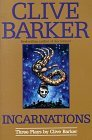Incarnations: Three Plays by Clive Barker