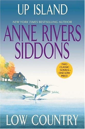 Up Island and Low Country by Anne Rivers Siddons