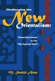 """Challenging the New Orientalism: Dissenting Essays on the """"War Against Islam"""""""