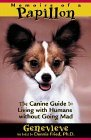 Memoirs of a Papillon: The Canine Guide to Living with Humans Without Going Mad