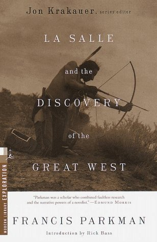 La Salle and the Discovery of the Great West by Francis Parkman