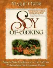 Soy of Cooking: Easy-To-Make, Vegetarian, Low-Fat, Fat-Free, and Antioxidant-Rich Gourmet Recipes