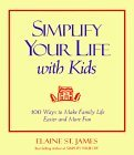 Simplify Your Life with Kids: 1 Ways to Make Family Life Easier and More Fun