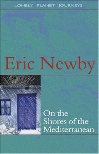 On the Shores of the Mediterranean by Eric Newby