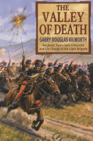 The Valley Of Death by Garry Douglas Kilworth