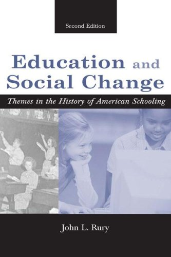 Education and Social Change: Themes in the History of American Schooling