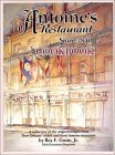 Antoine's Restaurant Cookbook, Since 1840: A Collection of the Original Recipes from New Orleans' Oldest and Most Famous Restaurant