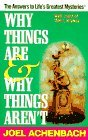 Why Things Are and Why Things Aren't