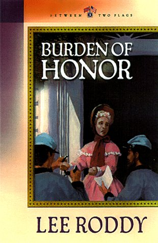 Burden of Honor by Lee Roddy