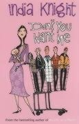 Dont You Want Me by India Knight
