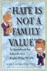 Hate is Not a Family Value: A Quotebook for Liberals in a Right-Wing World