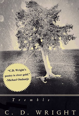 Tremble by C.D. Wright