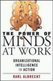 The Power of Minds at Work: Leveraging the Power of Organizational Intelligence