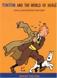 Tintin and the World of Hergé: An Illustrated History