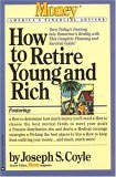 How to Retire Young and Rich (Money's America's Financial Advisor Series)