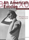 An American Exodus: A Record of Human Erosion - Dorothea Lange & Paul Taylor
