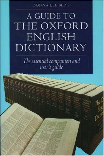 A Guide to the Oxford English Dictionary by Donna Lee Berg