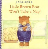 Little Brown Bear Won't Take a Nap!